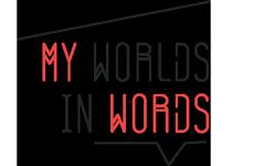 My Worlds In Words